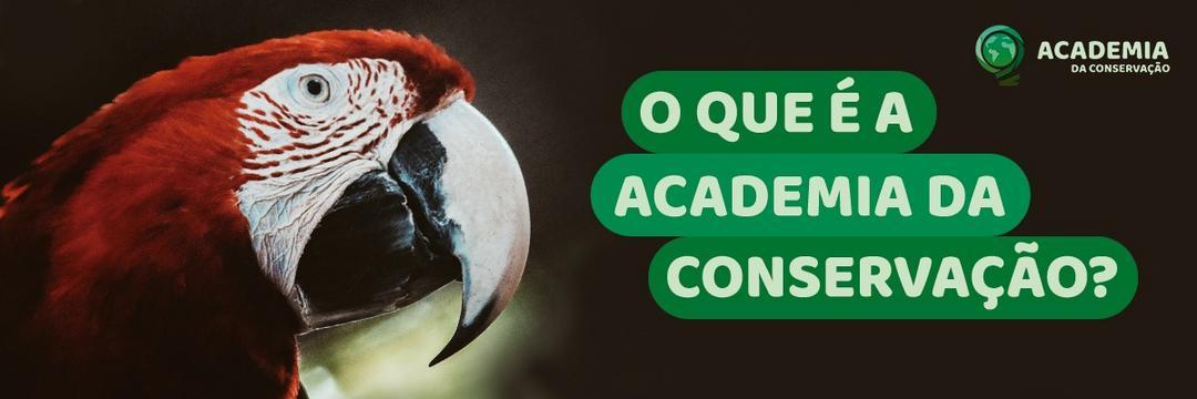 O que é a Academia da Conservação?