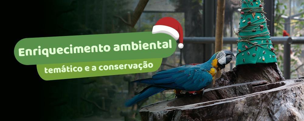 Enriquecimento ambiental temático e conservação
