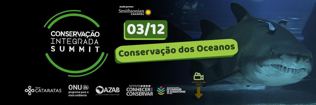 Conservação Integrada Summit: Conservação dos Oceanos