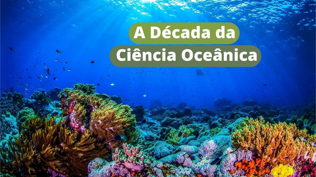 A Década da Ciência Oceânica