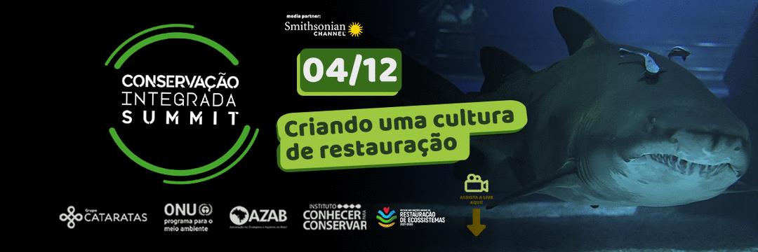 Conservação Integrada Summit: Cultura da Restauração