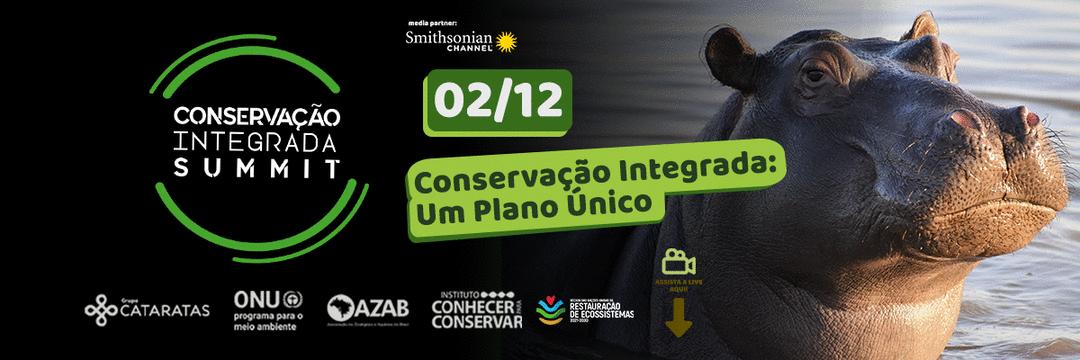 02/12 - Terceiro Dia Conservação Integrada Summit