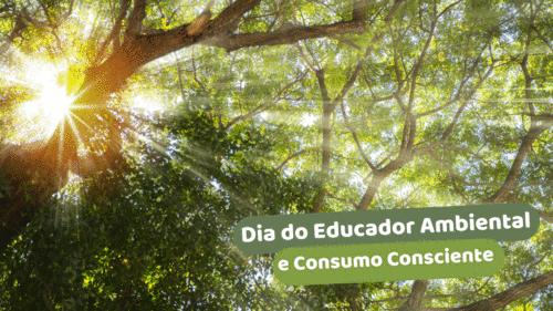 Dia do Educador Ambiental e Dia do Consumo Consciente