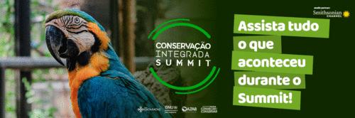 Assista tudo o que aconteceu durante o Conservação Integrada Summit