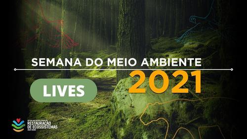 LIVES Semana do Meio Ambiente 2021
