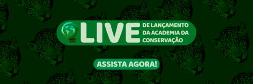 Assista a live de lançamento da Academia da Conservação