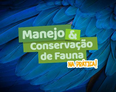Manejo e Conservação de Fauna na Prática